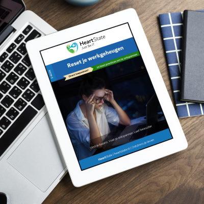 Reset je werkgeheugen. Het e-book waarmee jij de rust focus en controle terugpakt. Nu tijdelijk gratis te downloaden bij HeartState.